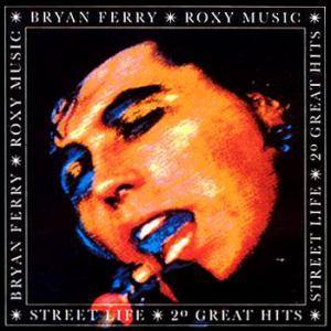 Bryan Ferry & Roxy Music: Street Life - 20 Great Hits - Cover