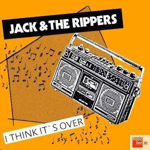 Cover - Jack & The Rippers: I Think It's Over