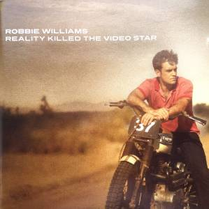 Cover - Robbie Williams: Reality Killed The Video Star
