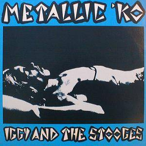 Iggy & The Stooges: Metallic 'KO - Cover