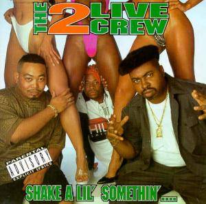 Cover - 2 Live Crew: Shake A Lil' Somethin'