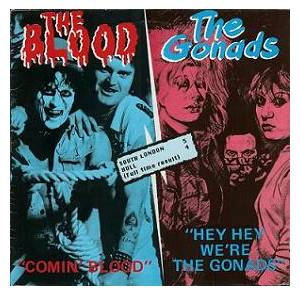 Cover - Gonads, The: Comin' Blood / Hey Hey We're The Gonads