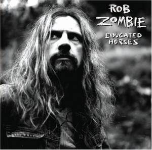Cover - Rob Zombie: Educated Horses