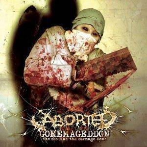 Aborted: Goremageddon - The Saw And The Carnage Done - Cover