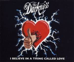Cover - Darkness, The: I Believe In A Thing Called Love