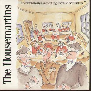 The Housemartins: There Is Always Something There To Remind Me - Cover