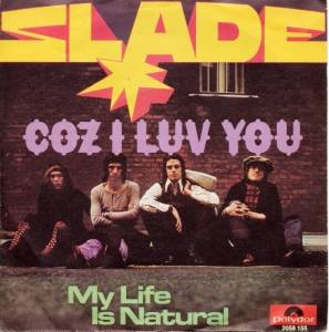 Slade: Coz I Luv You - Cover