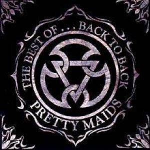 Pretty Maids: The Best Of ... Back To Back (CD) - Bild 1