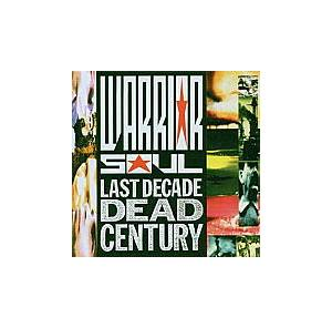Warrior Soul: Last Decade Dead Century - Cover