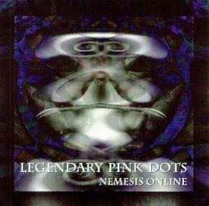 The Legendary Pink Dots: Nemesis Online - Cover