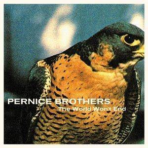 The Pernice Brothers: World Won't End, The - Cover