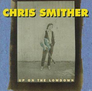 Cover - Chris Smither: Up On The Lowdown