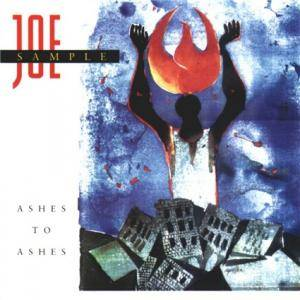 Cover - Joe Sample: Ashes To Ashes