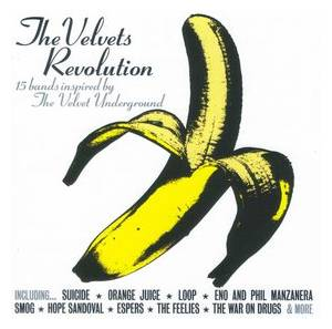 Uncut Presents The Velvets Revolution: 15 Bands Inspired By The Velvet Underground - Cover