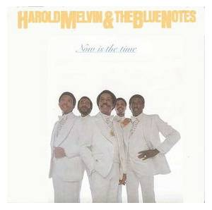 Cover - Harold Melvin & The Blue Notes: Now Is The Time
