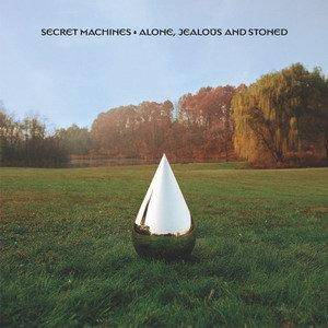 Cover - Secret Machines: Alone, Jealous And Stoned