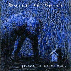 Built To Spill: There Is No Enemy - Cover