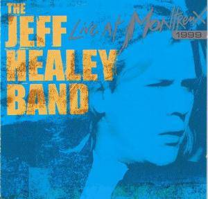 The Jeff Healey Band: Live At Montreux 1999 - Cover