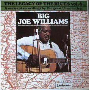 Cover - Big Joe Williams: Legacy Of The Blues Vol. 6, The