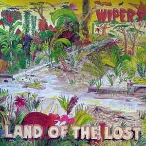 Wipers: Land Of The Lost - Cover