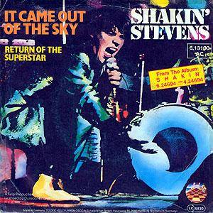 Cover - Shakin' Stevens & The Sunsets: It Came Out Of The Sky