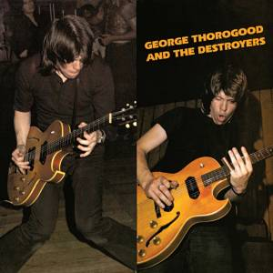 George Thorogood & The Destroyers: George Thorogood And The Destroyers - Cover