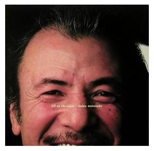 Sadao Watanabe: Fill Up The Night - Cover