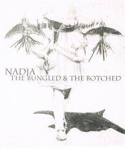 Cover - Nadja: Bungled & The Botched, The