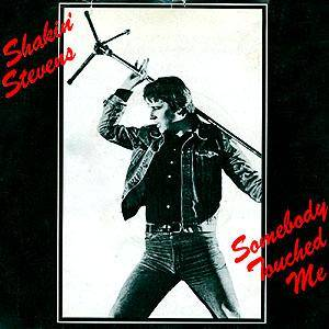 Cover - Shakin' Stevens & The Sunsets: Somebody Touched Me