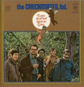 The Checkmates, Ltd.: Love Is All We Have To Give - Cover