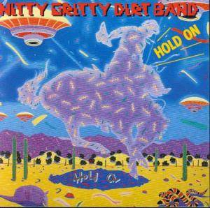 Nitty Gritty Dirt Band: Hold On (CD) - Bild 1
