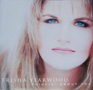 Trisha Yearwood: Thinkin' About You - Cover
