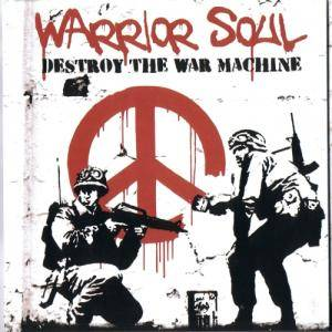 Warrior Soul: Destroy The War Machine - Cover