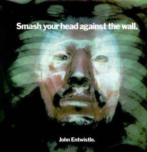 John Entwistle: Smash Your Head Against The Wall - Cover