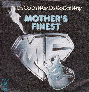 Mother's Finest: Dis Go Dis Way, Dis Go Dat Way - Cover