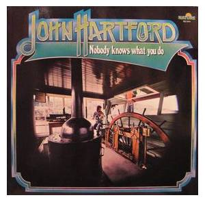 Cover - John Hartford: Nobody Knows What You Do