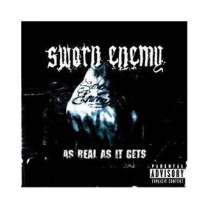 Sworn Enemy: As Real As It Gets - Cover