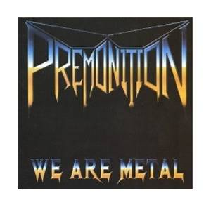 Cover - Premonition: We Are Metal