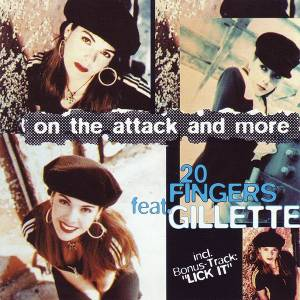Cover - 20 Fingers Feat. Gillette: On The Attack And More