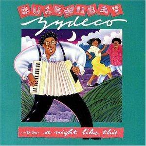 Cover - Buckwheat Zydeco: On A Night Like This