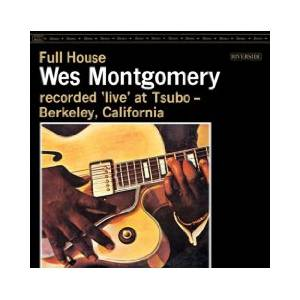 Wes Montgomery: Full House - Recorded Live At Tsubo, Berkeley, California (CD) - Bild 1