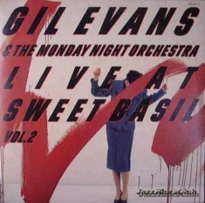 Gil Evans & The Monday Night Orchestra: Live At Sweet Basil - Cover