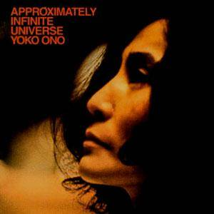 Yoko Ono: Approximately Infinite Universe - Cover