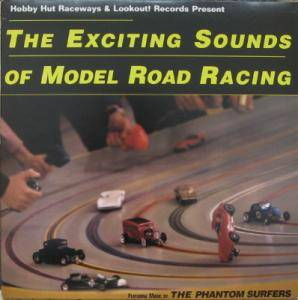 Phantom Surfers: Exciting Sounds Of Model Road Racing, The - Cover