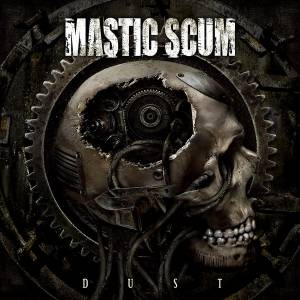 Cover - Mastic Scum: Dust