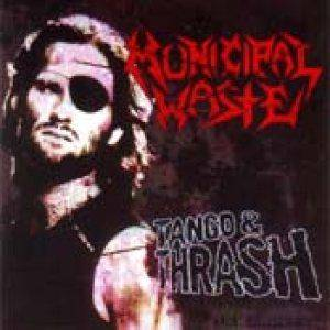 Cover - Municipal Waste: Tango & Thrash / Monster Ball People Of Earth