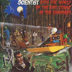 Scientist: Rids The World Of The Evil Curse Of The Vampires - Cover