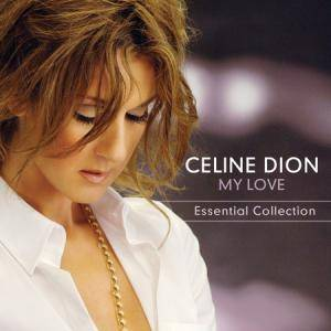 Céline Dion: My Love - Essential Collection - Cover