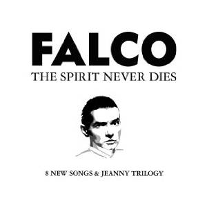 Cover - Falco: Spirit Never Dies, The