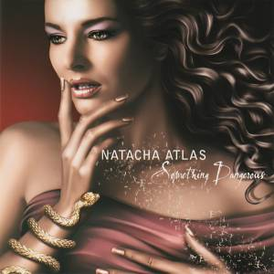 Natacha Atlas: Something Dangerous - Cover